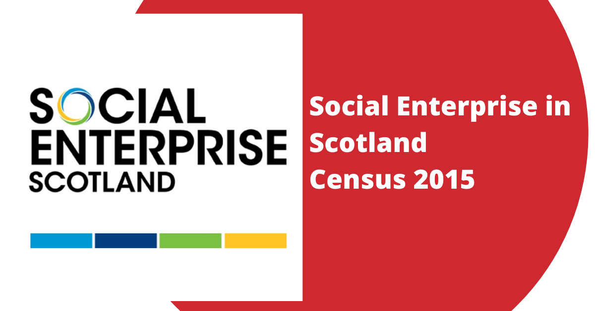 Social Enterprise In Scotland Census 2015