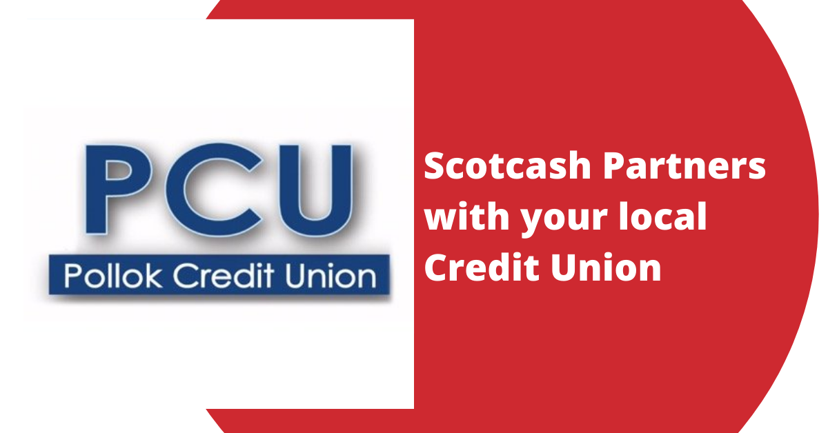 Scotcash Partners With Your Local Credit Union