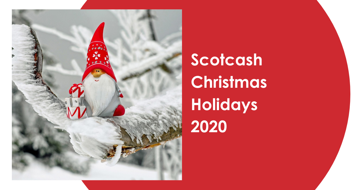 Scotcash Christmas Holidays